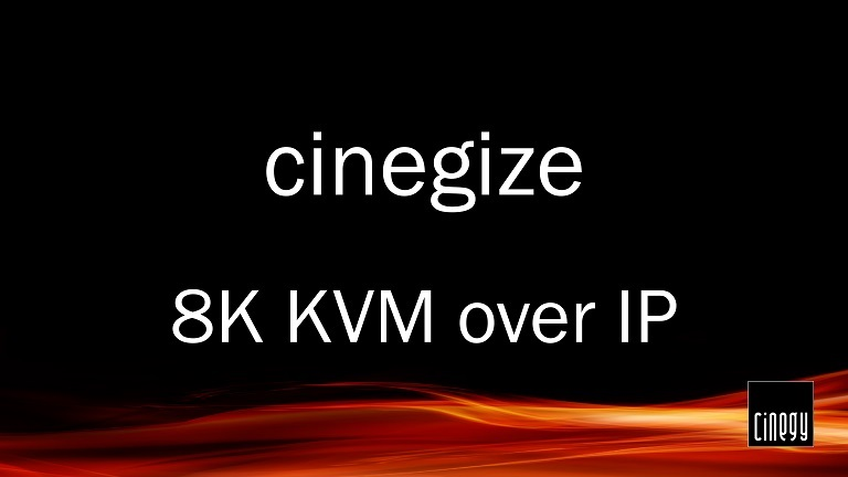 Cinegize - software-based 8K KVM-over-IP using Daniel2 GPU Codec